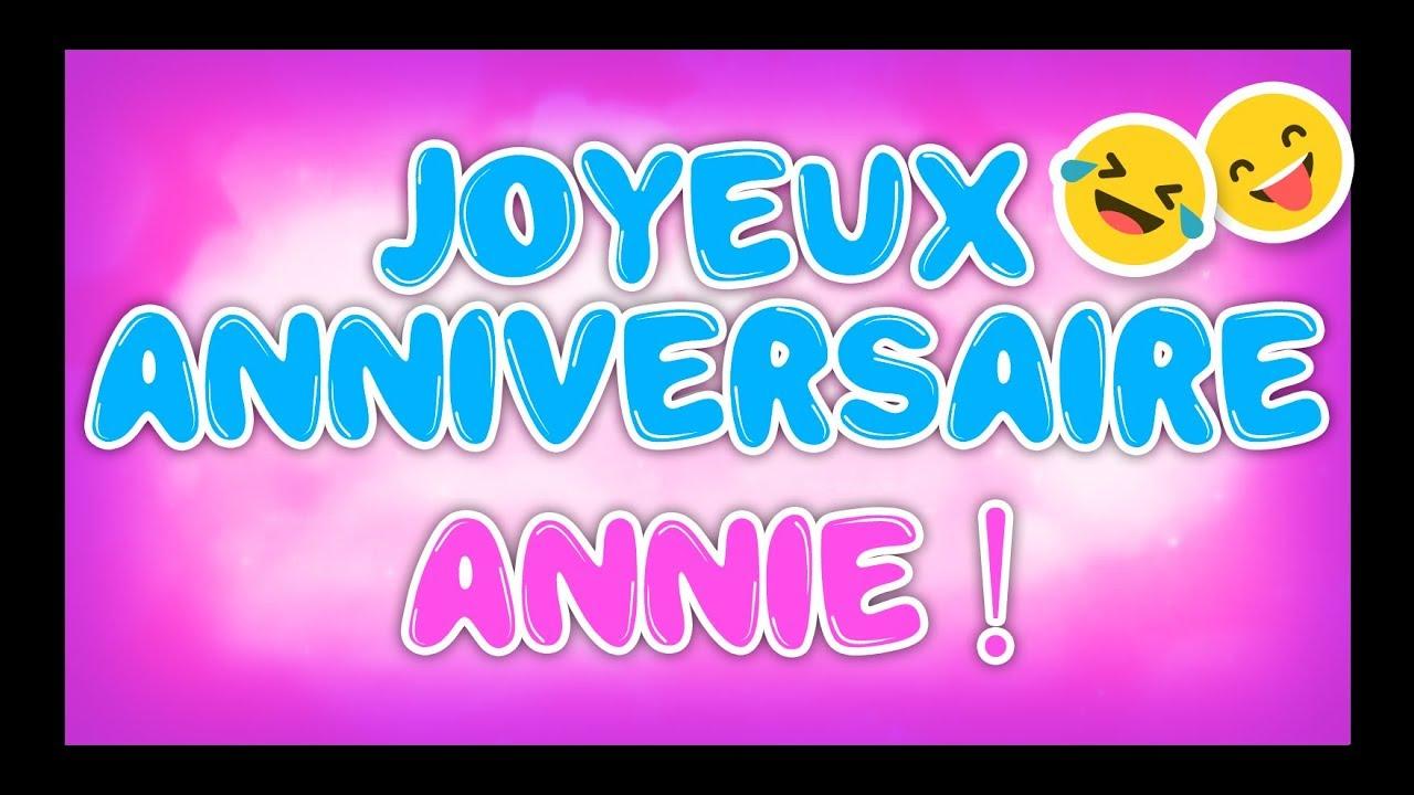 Joyeux Anniversaire Annie Happy Birthday Youtube
