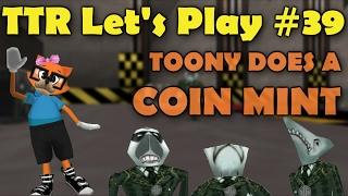 TTR Let's Play #39: COIN MINT (Toontown Rewritten)