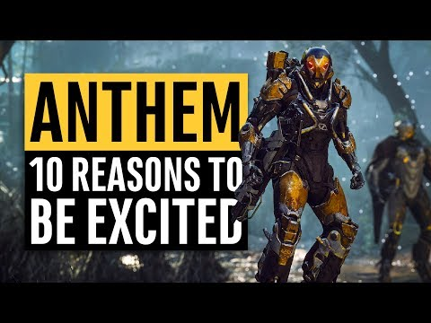 Anthem | 10 Reasons to be Excited