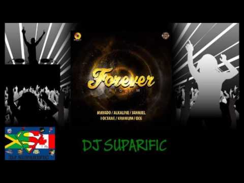 FOREVER RIDDIM MIX FT. ALKALINE, JAHMIEL, MAVADO & MORE {DJ SUPARIFIC}