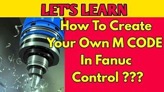 Erstellen Sie Ihre Eigenen M-CODE in Fanuc-Steuerung ? CNC-PROGRAMMIERUNG IN HINDI