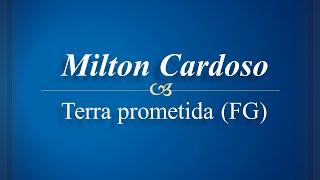 Milton Cardoso - Terra Prometida (FG)