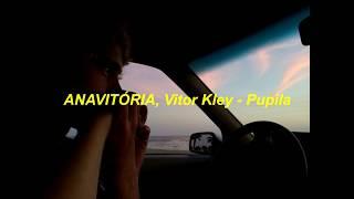 Baixar ANAVITÓRIA, Vitor Kley - Pupila/Letra