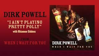 "Dirk Powell: ""I Ain't Playing Pretty Polly"" with Rhiannon Giddens (Art Track)"