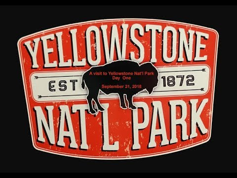 A Visit to Yellowstone National Park -  Day One -  September 21, 2018
