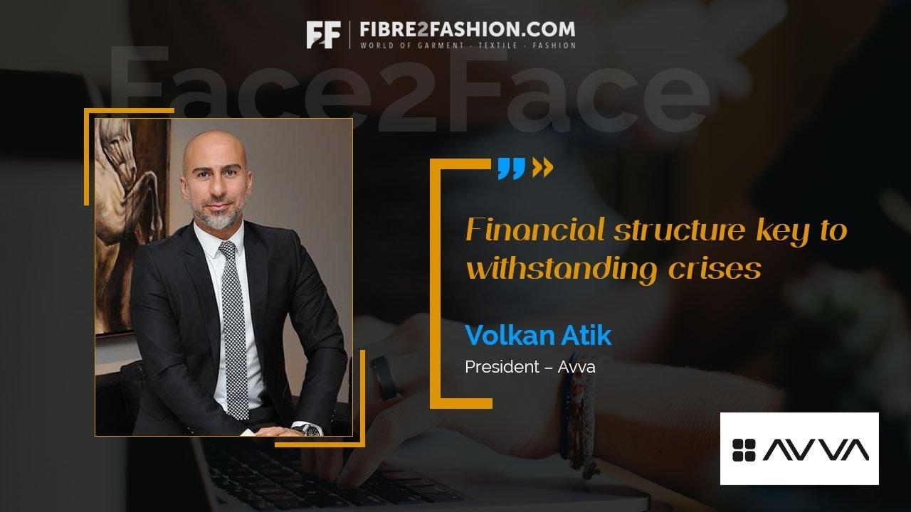 Face2Face with Volkan Atik, President- Avva | Fibre2Fashion