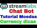 Tutorial Streamlabs chat bot - Como configurar moedas na live - currency
