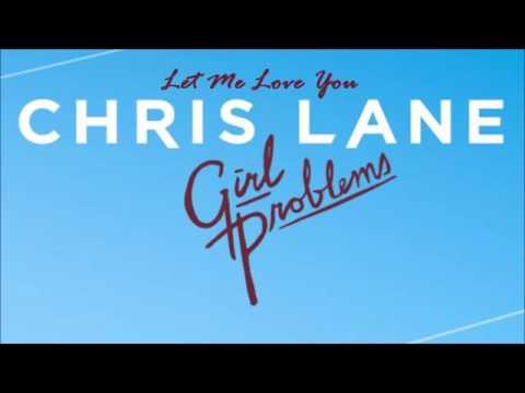 Let Me Love You - Chris Lane