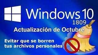 Prevenir la eliminación de archivos al actualizar a Windows 10 (1809) Octubre