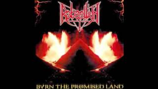 Rebaelliun - Triumph Of The Unholy Ones [Burn The Promised Land]