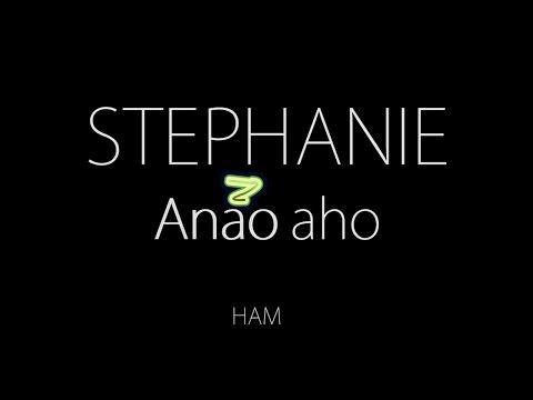 Stephanie - Anao Aho Lyrics