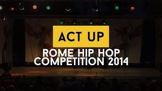 Act Up [1st Place - Under 14] - Rome Hip Hop Competition 2014