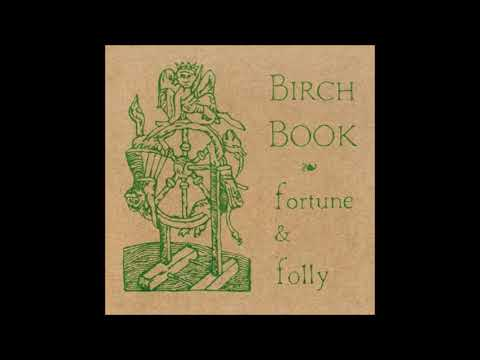 Birch Book - Fortune & Folly [Full Album]