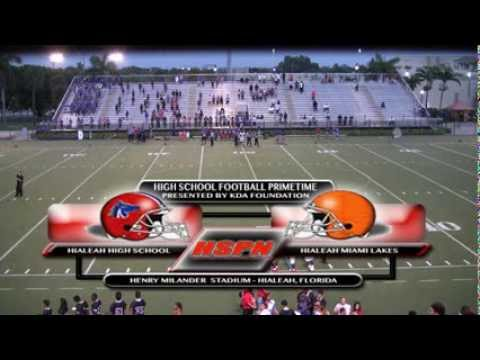 "HIGH SCHOOL SPORTS - HIALEAH HIGH SCHOOL VS. HIALEAH MIAMI LAKES - HSPN™ ""GAME OF THE WEEK"""