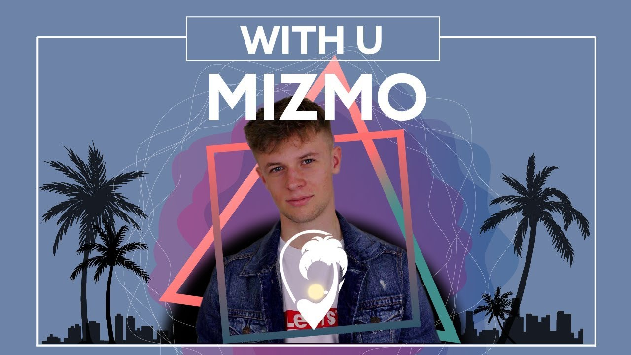 Mizmo - With U [Lyric Video]