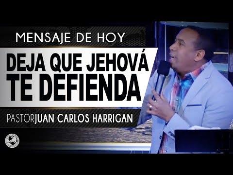 Deja que Jehová te defienda - Pastor Juan Carlos Harrigan