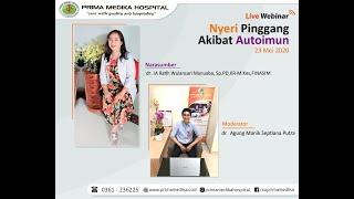 Webinar kali ini diampu oleh dr. Anna Arianne, SpPD-KR dan dipandu oleh dr. Faisal Parlindungan, M.K.
