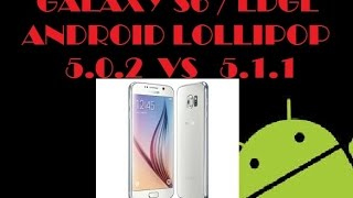 DIFERENCIAS ANDROID 5.0.2 VS ANDROID 5.1.1 - GALAXY S6 /EDGE