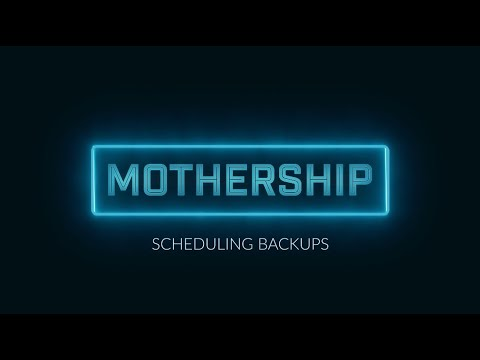 Mothership.app: Backup Schedule Introduction