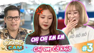 Tam Cam | Ep 3: The girls' nonstop teasing made the journalist ask them to leave