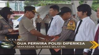 Dua Perwira Polisi Diperiksa Terkait Skandal Brigpol DW - Police Line 07/01