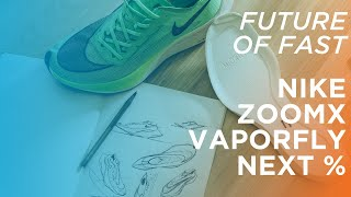 Future of Fast: The design behind the Nike ZoomX Vaporfly NEXT%