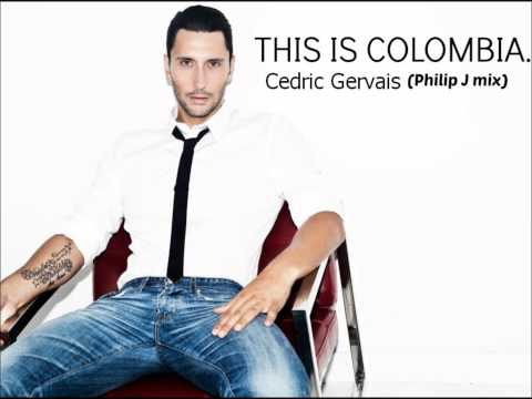 THIS IS COLOMBIA - Cedric Gervais (Philip J mix)