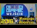 GOOD GAME Warszawa Nadarzyn 2016 - Relacja