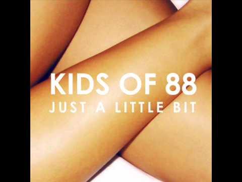 Just A Little Bit - Kids of 88