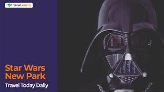 The Star Wars Land - Travel Today Daily