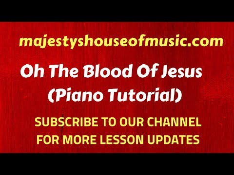 Oh The Blood Of Jesus, It Washes White As Snow( F Sharp Piano Tutorial/ Piano Chords)
