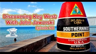 Discovering Key West With John Jaworski