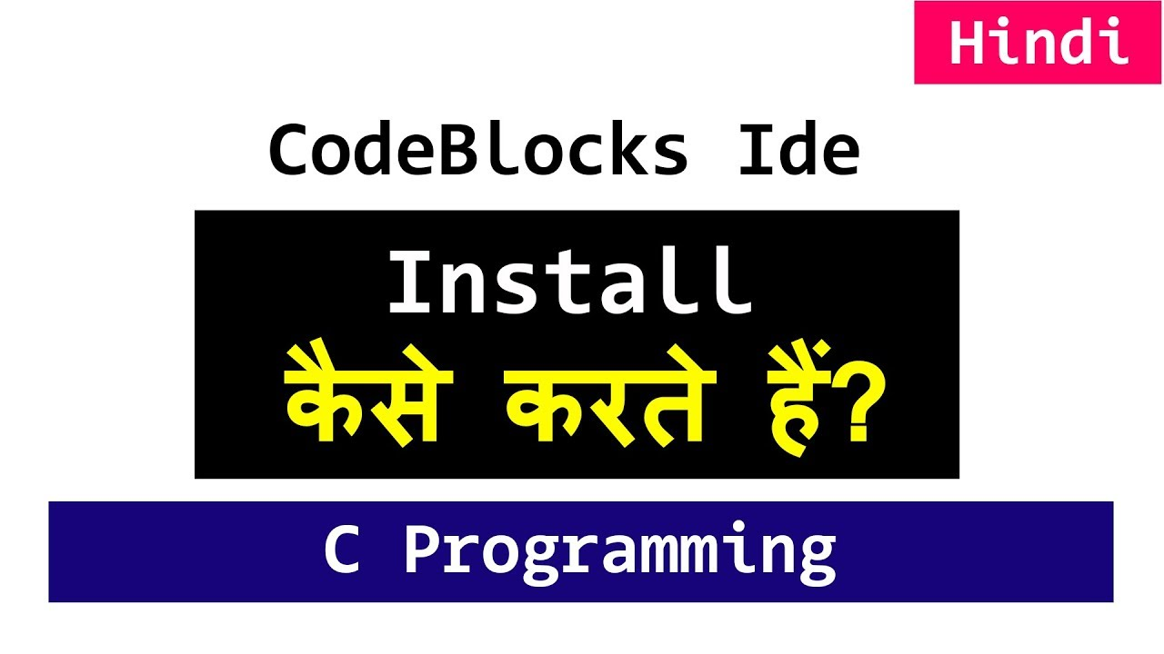 03 Installing Code Blocks Ide With C Compiler Video