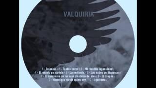 VALQUIRIA (Eclosión)- Mi maldita ingenuidad