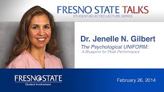 Fresno State Talks - Dr. Jenelle Gilbert: The Psychological Uniform