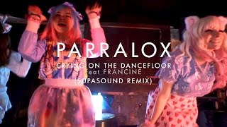 Parralox - Crying On The Dancefloor feat Francine (Supasound Remix)