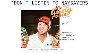 Don't Listen To Naysayers- Danny Oliver Dan-o's Seasoning
