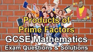 Products of Prime Factors (Prime Factor Decomposition) - GCSE Maths Exam Questions