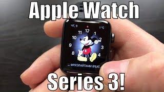 Обзор Apple Watch Series 3, Нужен ли наручный гаджет?