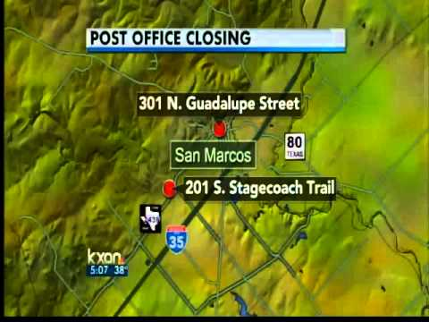 San Marcos Downtown Post Office Closing   5 Pm News