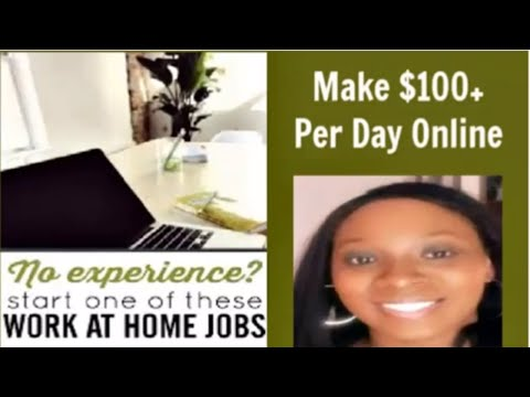 Work At Home Jobs No Experience Needed Or Required Make Money Online $100+ Per Day Legitimate 2019