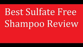 Best Sulfate Free Shampoo List & Reviews [SLS Free]