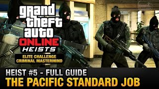 GTA Online Heist #5 - The Pacific Standard Job (Elite Challenge & Criminal Mastermind)