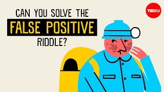 Can you solve the false positive riddle?  Alex Gendler