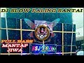 Dj Selow Paling Santai Terbaru Full Bass Mantap Jiwa  Mp3 - Mp4 Download