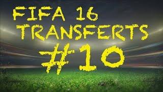 FIFA 16 - TRANSFERT MERCATO #10