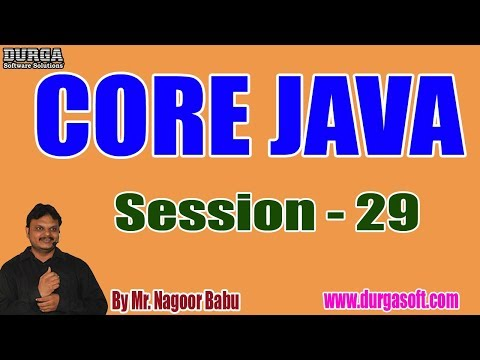 core-java-online-tutorials-||-session---29-||-by-mr.-nagoor-babu-on-28-08-2019-@-6pm