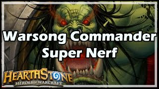 [Hearthstone] Warsong Commander Super Nerf