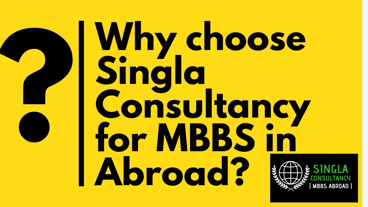 Best MBBS Abroad Consultants in Chandigarh | Singla Consultancy