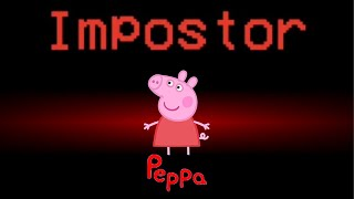 Peppa pig in Among Us | Peppa INPOSTER!!!